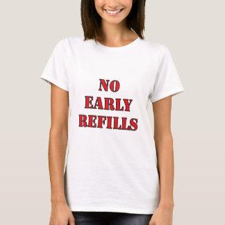 Apotheke - keine frühen Nachfüllungen T-Shirt