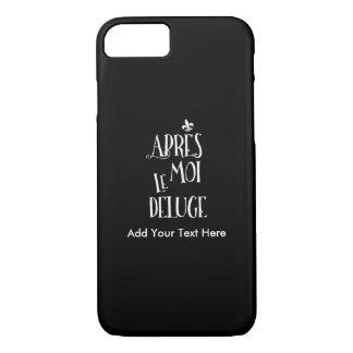Apres Moi Le Deluge - lustiger Ruhestand iPhone 7 Hülle
