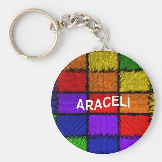 ARACELI (weibliche Namen) Standard Runder Schlüsselanhänger