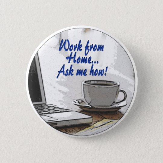 Arbeit vom Zuhause Runder Button 5,1 Cm