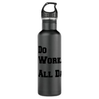 Arbeiten Sie. Den ganzen Tag. Mattschwarzes 24oz. Trinkflasche