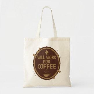 Arbeitet für Kaffee Budget Stoffbeutel