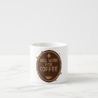 Arbeitet für Kaffee Espressotasse