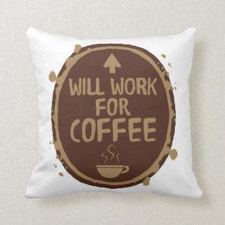 Arbeitet für Kaffee Kissen