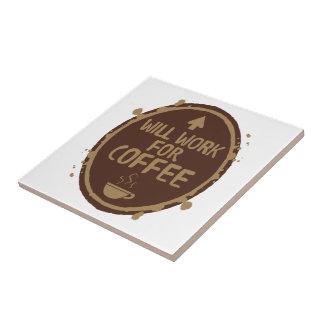 Arbeitet für Kaffee Kleine Quadratische Fliese