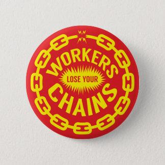 Arbeitskräfte verlieren Ihren Ketten-Knopf Runder Button 5,7 Cm