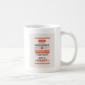 Aristoteles sind wir, was wir wiederholt tun kaffeetasse