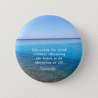 Aristoteles-Zitat über Bildung, Lehrer, Ethik Runder Button 5,1 Cm