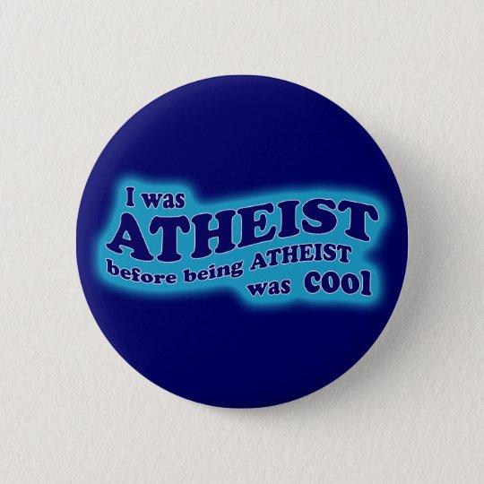 Atheist vor Atheismus war cooler Knopf Runder Button 5,1 Cm
