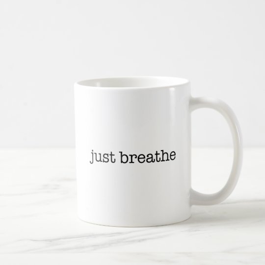 Atmen Sie einfach Kaffeetasse