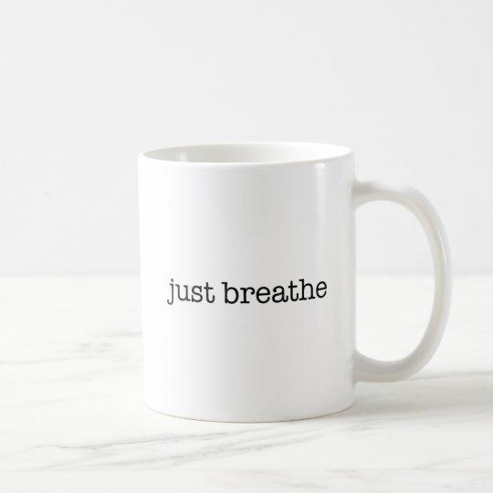 Atmen Sie einfach Tasse