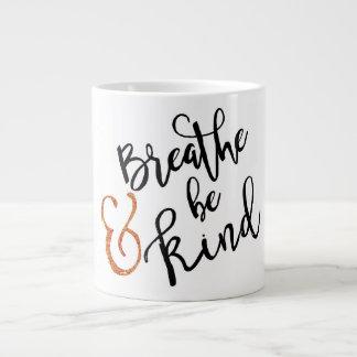 """""""Atmen Sie u. seien Sie nette"""" Inspirational Tasse"""
