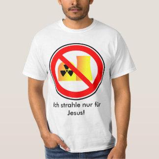 Atomkraft nein danke! - Ich strahle nur für Jesus! T-Shirt