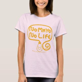 Aucun Mayo aucune vie T-shirt