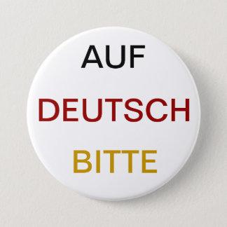 Auf Deutsch bitte Runder Button 7,6 Cm