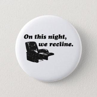Auf dieser Nacht stützen wir Runder Button 5,1 Cm