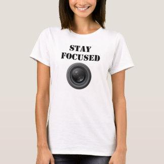 Aufenthalt fokussierter T - Shirt