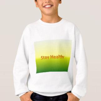 Aufenthalt gesund sweatshirt