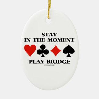 Aufenthalt in der Moment-Spiel-Brücke (vier Ovales Keramik Ornament
