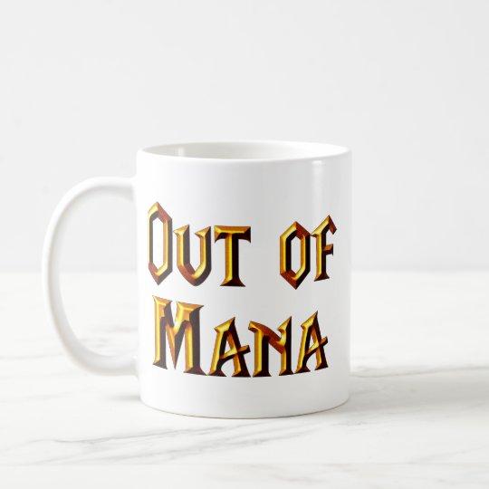 Aus Mana heraus Kaffeetasse