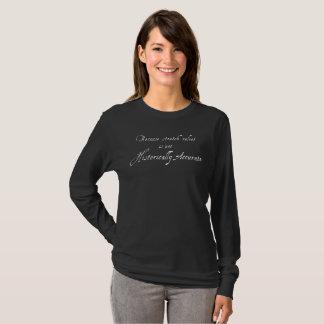 Ausdehnungs-Samt ist nicht historisch - Dunkelheit T-Shirt