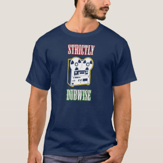 """""""Ausschließlich Dubwise """" T-Shirt"""