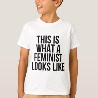 Aussieht wie, dieses ist, was ein Feminist - T-Shirt