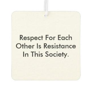 Auto-Lufterfrischer über Respekt als Widerstand Lufterfrischer