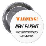 Avertissement !  Nouveau parent - bouton Badge Avec Épingle