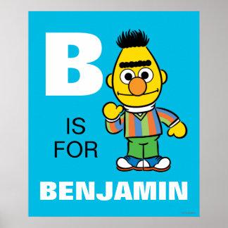 B ist für Bert, den   Ihren Namen addieren Poster