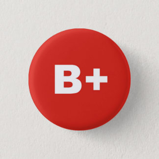 B+ Positives Abzeichen Blut-Art-/Gruppen-relativer Runder Button 3,2 Cm