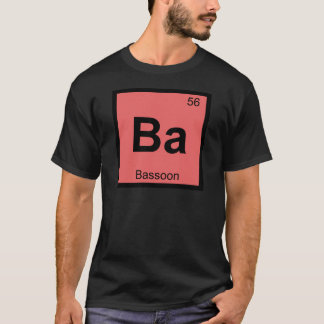 Ba - Bassoon-Musik-Chemie-Periodensystem-Symbol T-Shirt