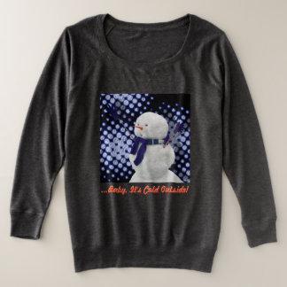 … Baby ist es kalte Außenseite! Große Größe Sweatshirt