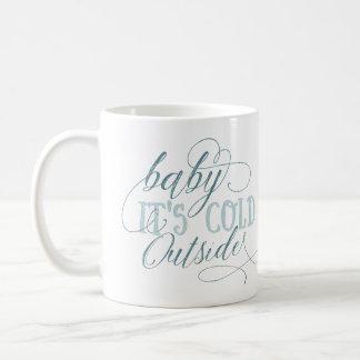 Baby ist es kalte äußere Skript-Zitat-Tasse Kaffeetasse