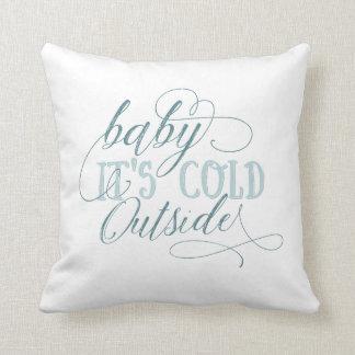 Baby ist es kaltes äußeres Skript-Kissen Kissen