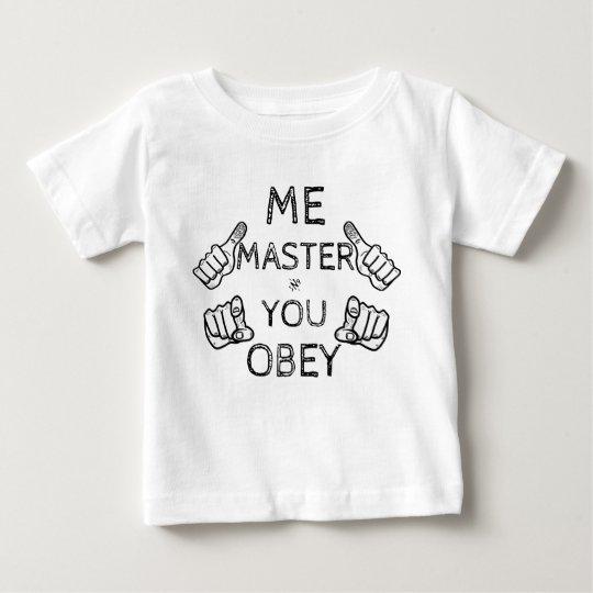 """Baby sagt: """"Ich Vorlagen, befolgen Sie! """" Baby T-shirt"""