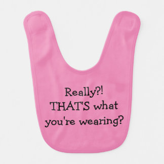 Baby-Spaß - wirklich? Das ist, was Sie tragen? Lätzchen