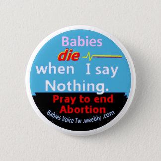 Babys die, wenn ich nichts sage, Baby-Sprachknopf Runder Button 5,7 Cm