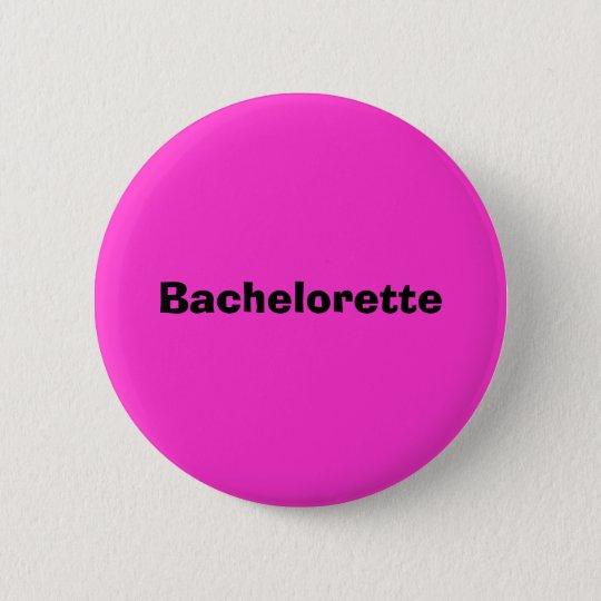 Bachelorette Runder Button 5,7 Cm