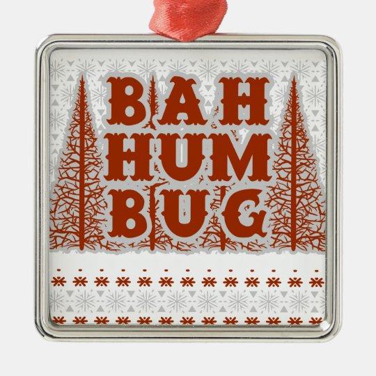 BAH HUMBUG - hässliches Weihnachten Quadratisches Silberfarbenes Ornament