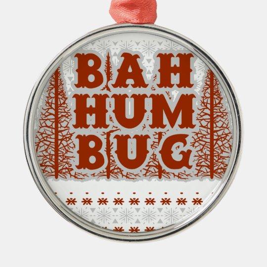 BAH HUMBUG - hässliches Weihnachten Rundes Silberfarbenes Ornament