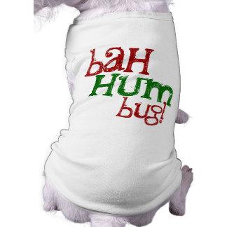 Bah Summen-Wanzen-WeihnachtshundeT - Shirt Ärmelfreies Hunde-Shirt