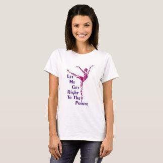 Ballett-T - Shirt: Zum Pointe T-Shirt