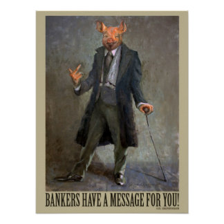 Banker haben eine Mitteilung für Sie - politisches Plakatdrucke