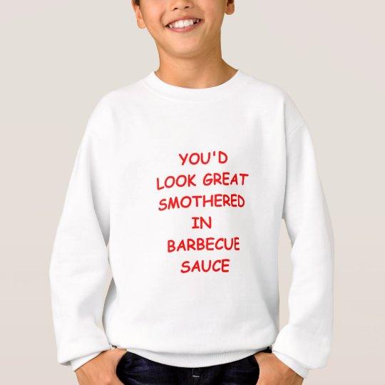 Barbecue-Soße Sweatshirt