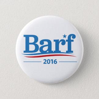 Barf Bernie Wahl-Sammlung Runder Button 5,7 Cm