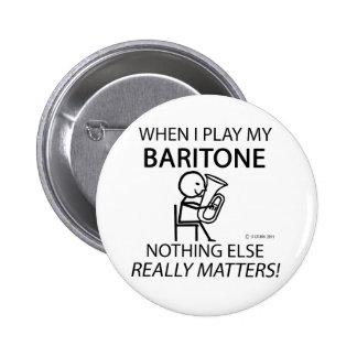 Bariton nichts anderes ist von Bedeutung Anstecknadelbuttons