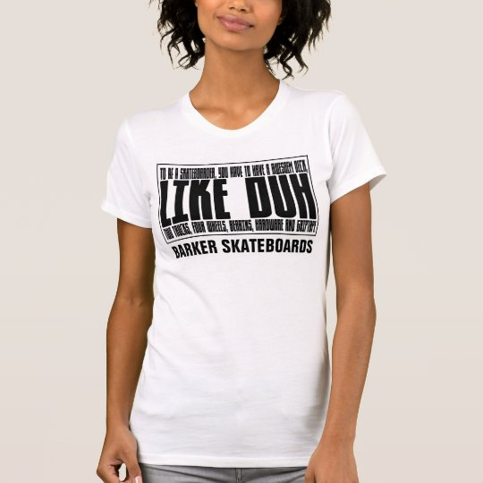 BARKER SKATEBOARDS (WIE DUH) T - Shirt