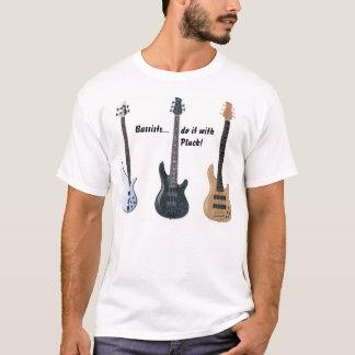 Bassisten tun es mit zupfen! T-Shirt