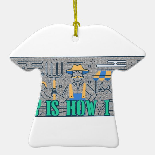 Bauers-Leben, wie ich lustiges rolle Keramik T-Shirt-Ornament